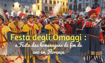 Festa degli Omaggi – a Festa das homenagens de fim de ano em Florença