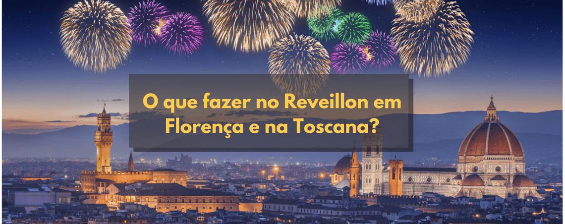2018/2019 – O que fazer no Reveillon em Florença e na Toscana?