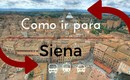 Como ir de Florença para Siena? De ônibus, trem ou carro?