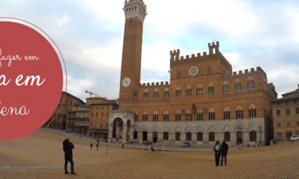 O que fazer em Siena em 1 dia + mapa grátis