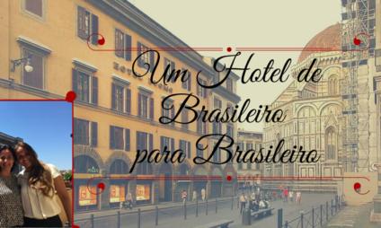 Um Hotel em Florença de Brasileiro para Brasileiros