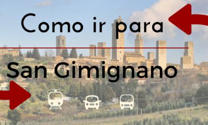 Como ir para San Gimignano de Florença e Siena