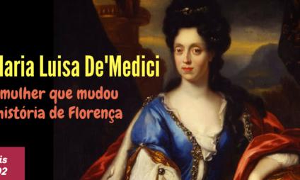 Museus grátis: Dia 18.02 se celebra Anna Maria Luisa De′Medici, a mulher que mudou a história de Florença