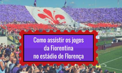Como assistir os jogos da Fiorentina no estádio de Florença