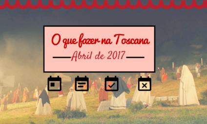 O que fazer na Toscana em abril de 2017 – calendário de eventos