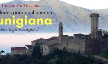 Uma outra Toscana: cidades para conhecer na Lunigiana, uma região mágica!