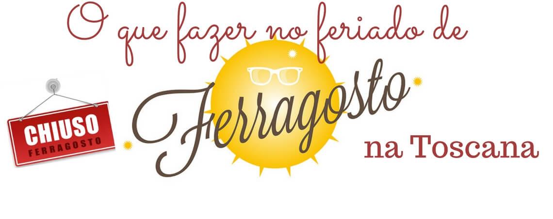 O que fazer no feriado de Ferragosto na Toscana – 15.08