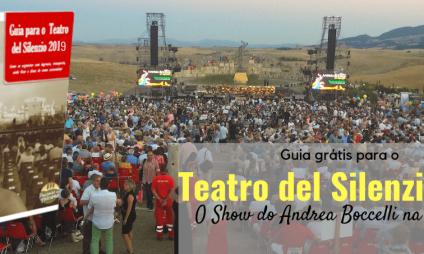 Guia para o Teatro del Silenzio 2019, o show do Andrea Bocelli na Toscana