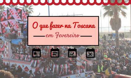 Agenda de eventos de Fevereiro no Toscana