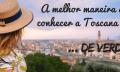 A melhor maneira de conhecer a Toscana … de verdade!