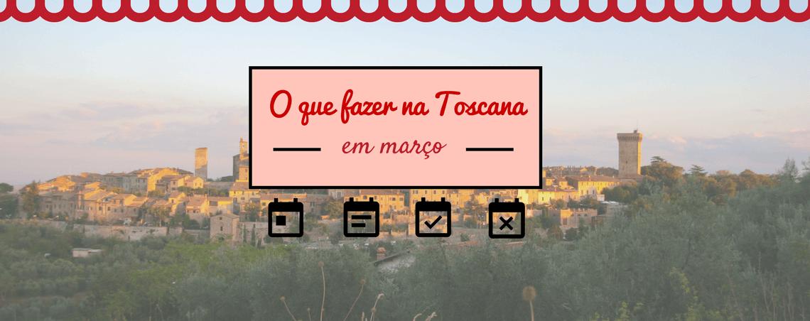 Calendário de eventos em Março na Toscana