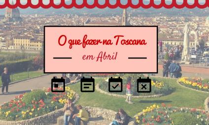 O que fazer na Toscana em abril –  Calendário de eventos