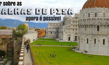 Novidade: caminhar sobre as muralhas de Pisa agora é possível!