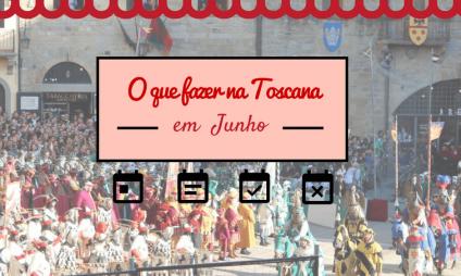 Junho na Toscana: feiras, festas e eventos