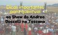Dicas importantes para quem vai ao Show do Bocelli, Teatro del Silenzio